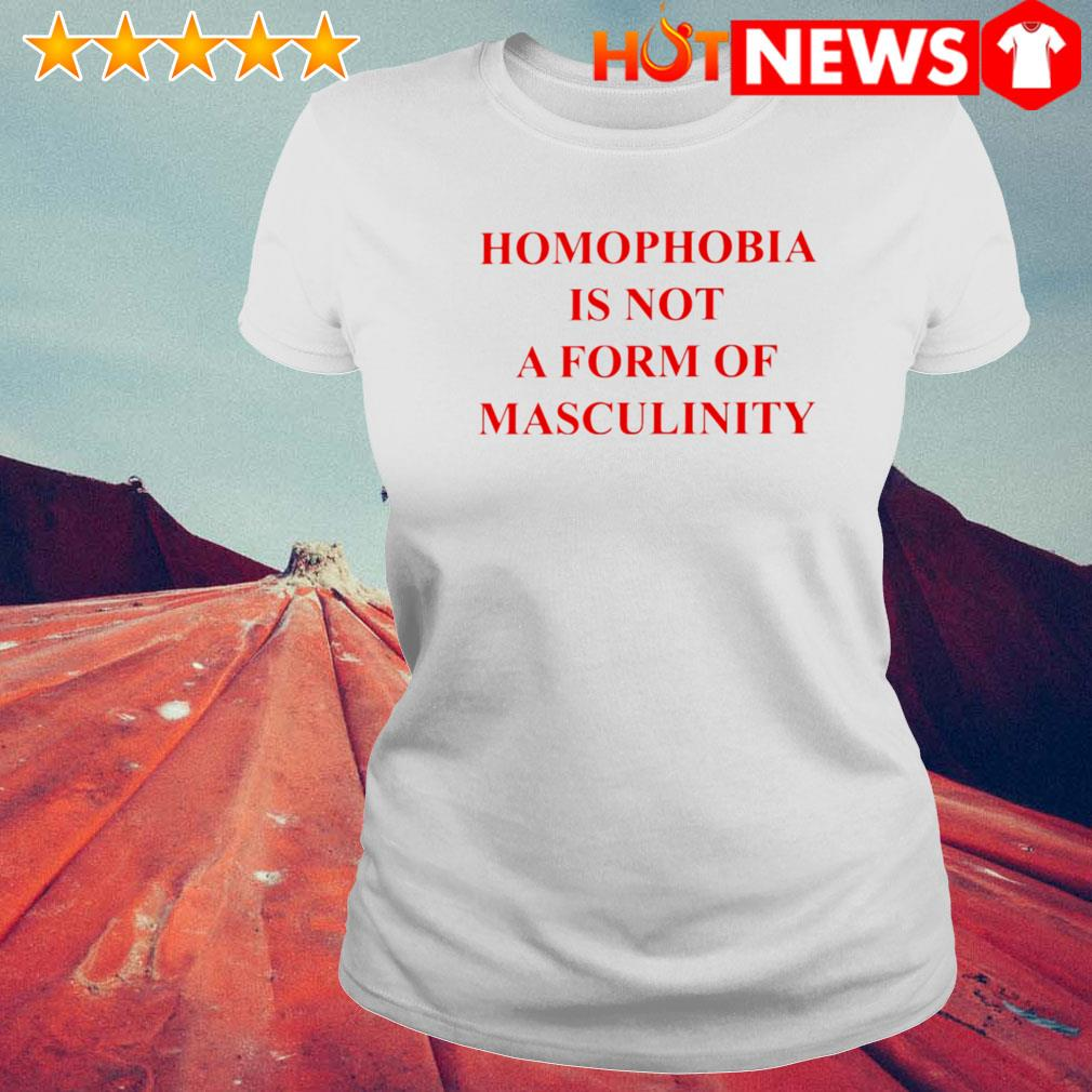 Homophobia is not a form of masculinity s 6 HNT Ladie White