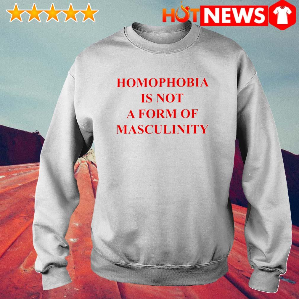 Homophobia is not a form of masculinity s 6 HNT Sweat White