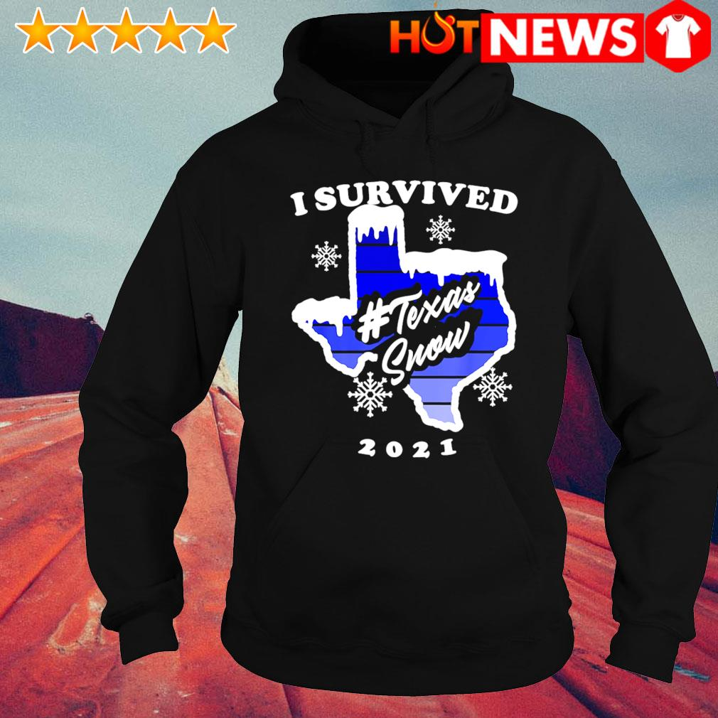 I survived Texas snow 2021 s hoodie