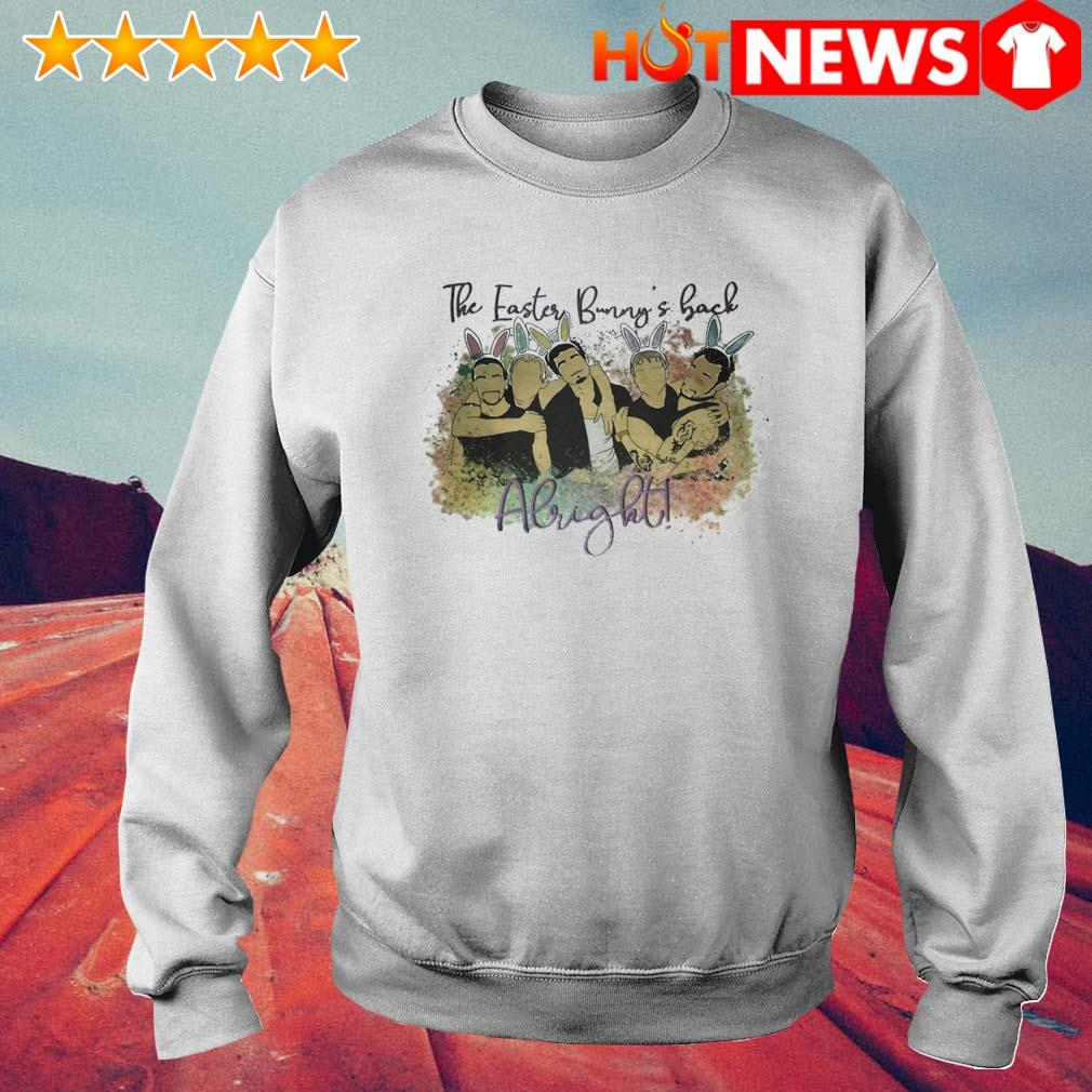 The easter bunny's back Alright Backstreet Boys s 6 HNT Sweat White