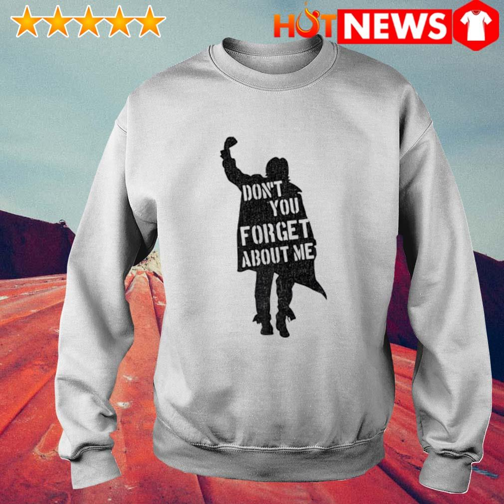Don't you forget about me The Breakfast Club s 6 HNT Sweat White