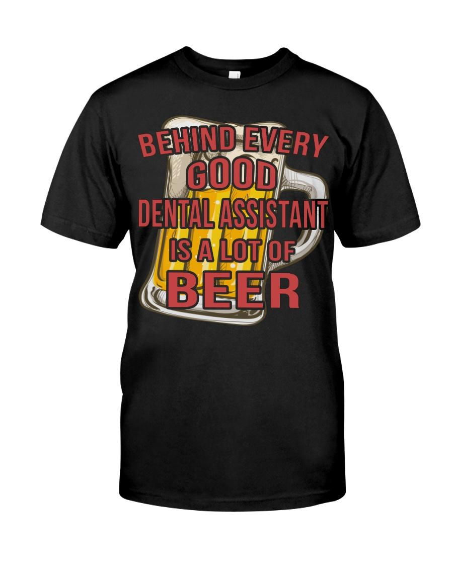Official Behind Every Good Dental Assistant Is A Lot Of Beer Shirt