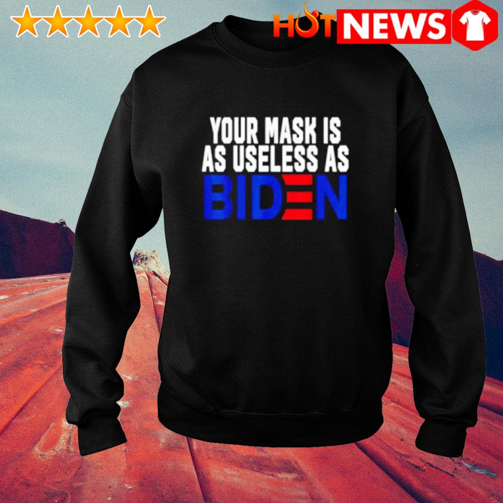 Your mask is as useless as Biden s sweater