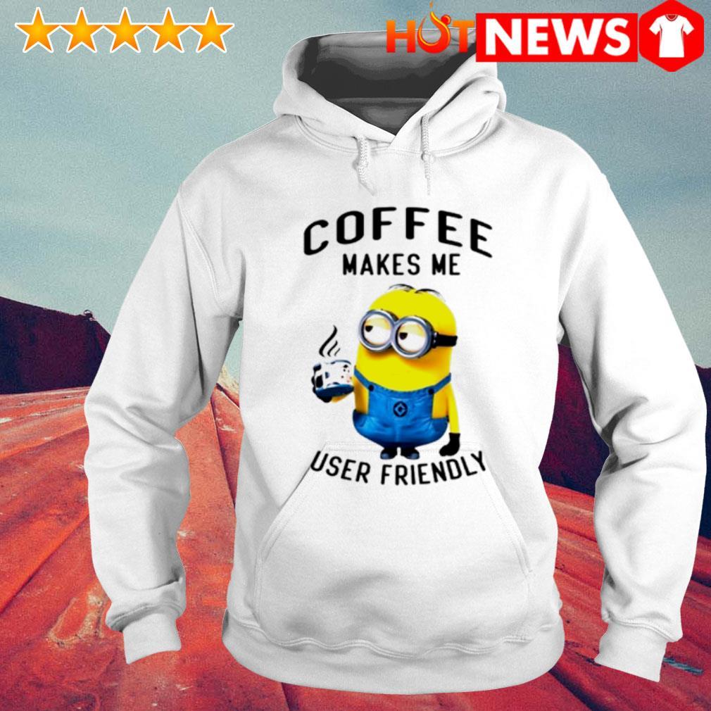 Minions coffee makes me user friendly s 6 HNT Hoodie White