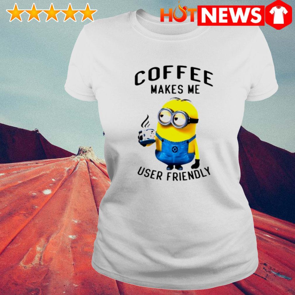 Minions coffee makes me user friendly s 6 HNT Ladie White