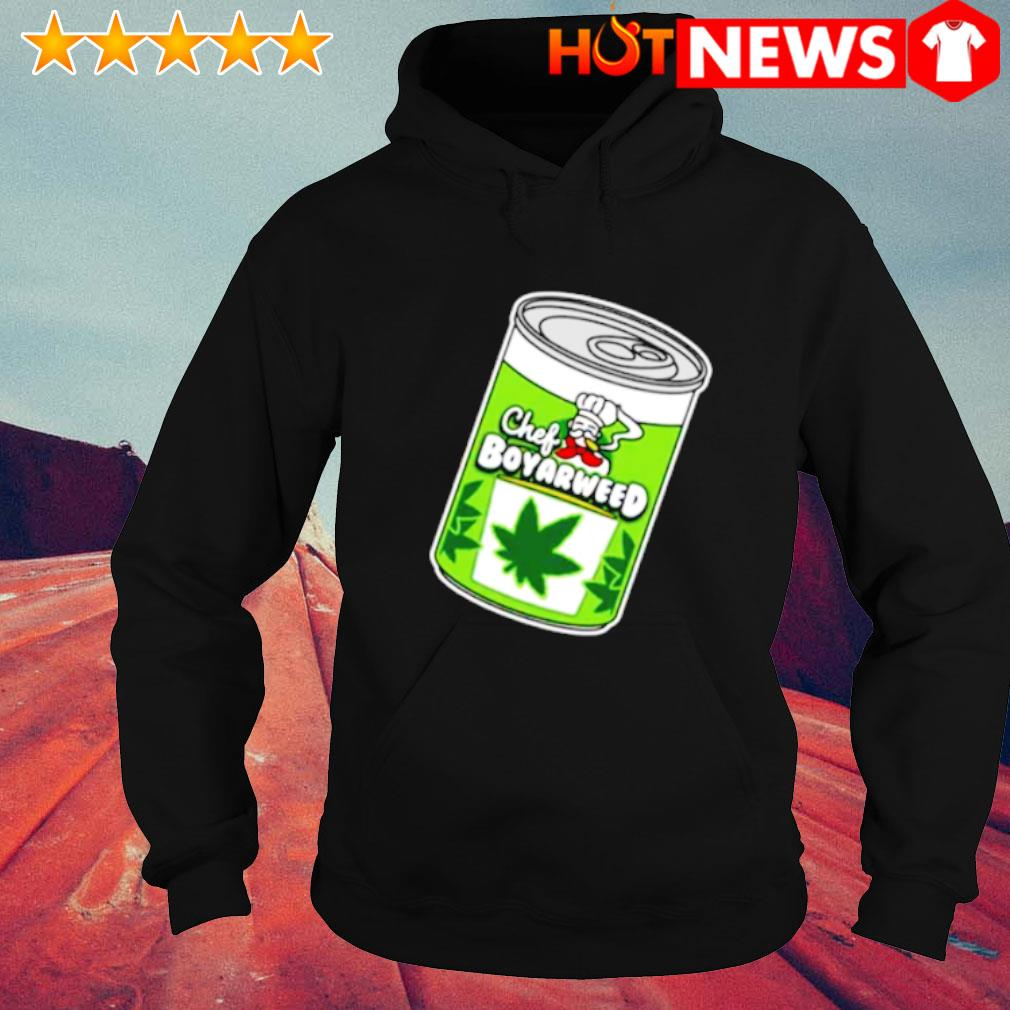 Weed chef boyarweed s hoodie