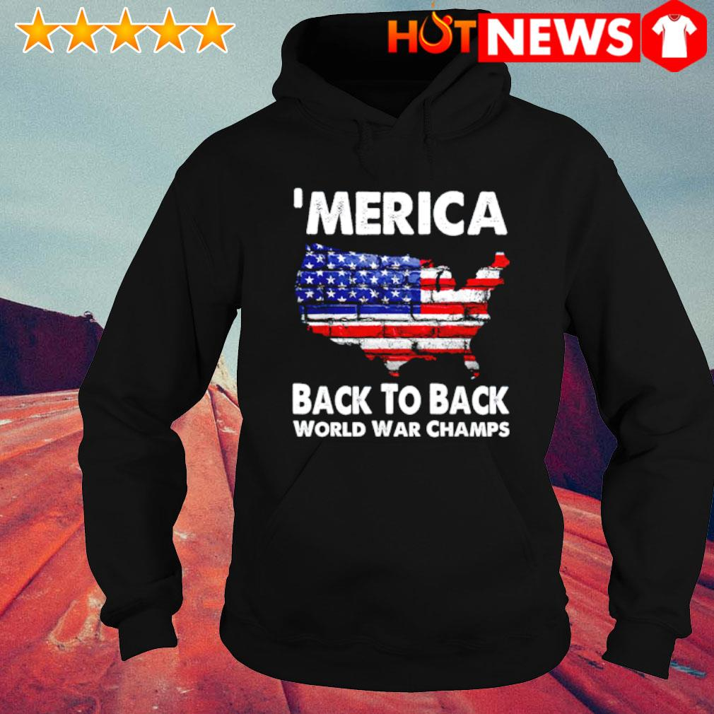 'Merica back to back world war champs s hoodie