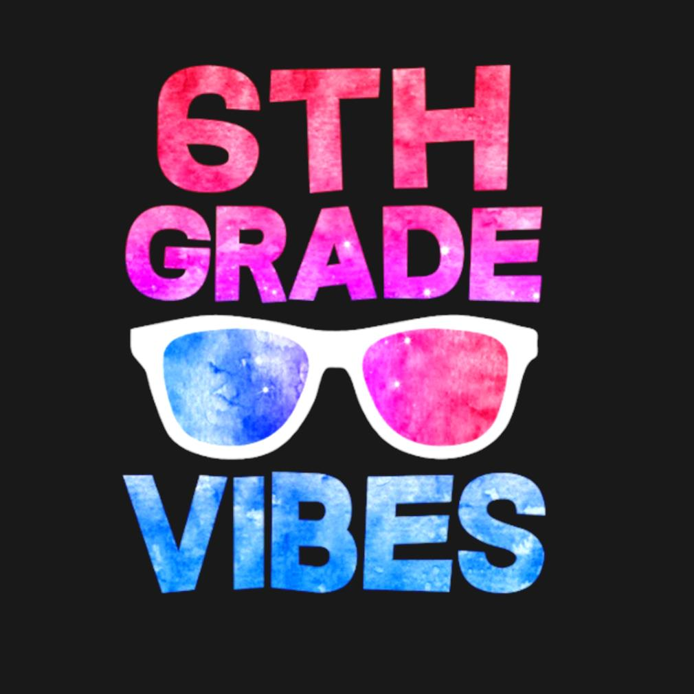 6th grade vibes first day of school back to school s t-shirt