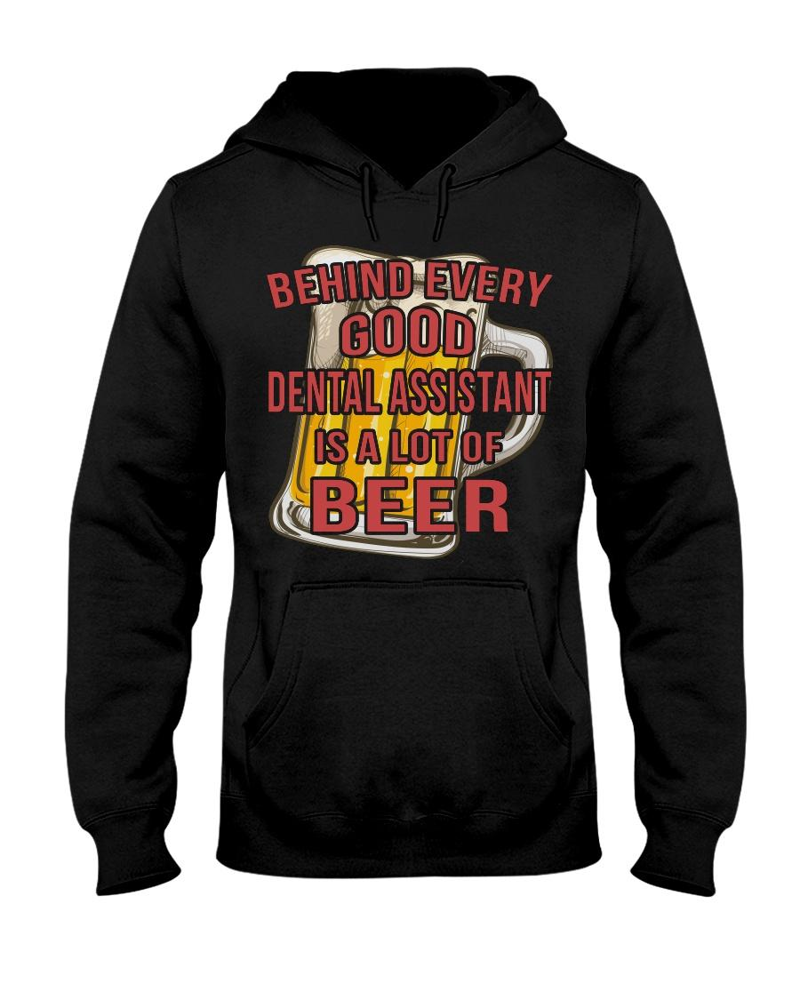 Official Behind Every Good Dental Assistant Is A Lot Of Beer Hoodie