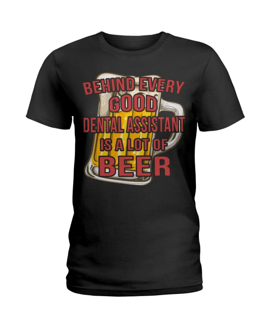 Official Behind Every Good Dental Assistant Is A Lot Of Beer Ladies tee