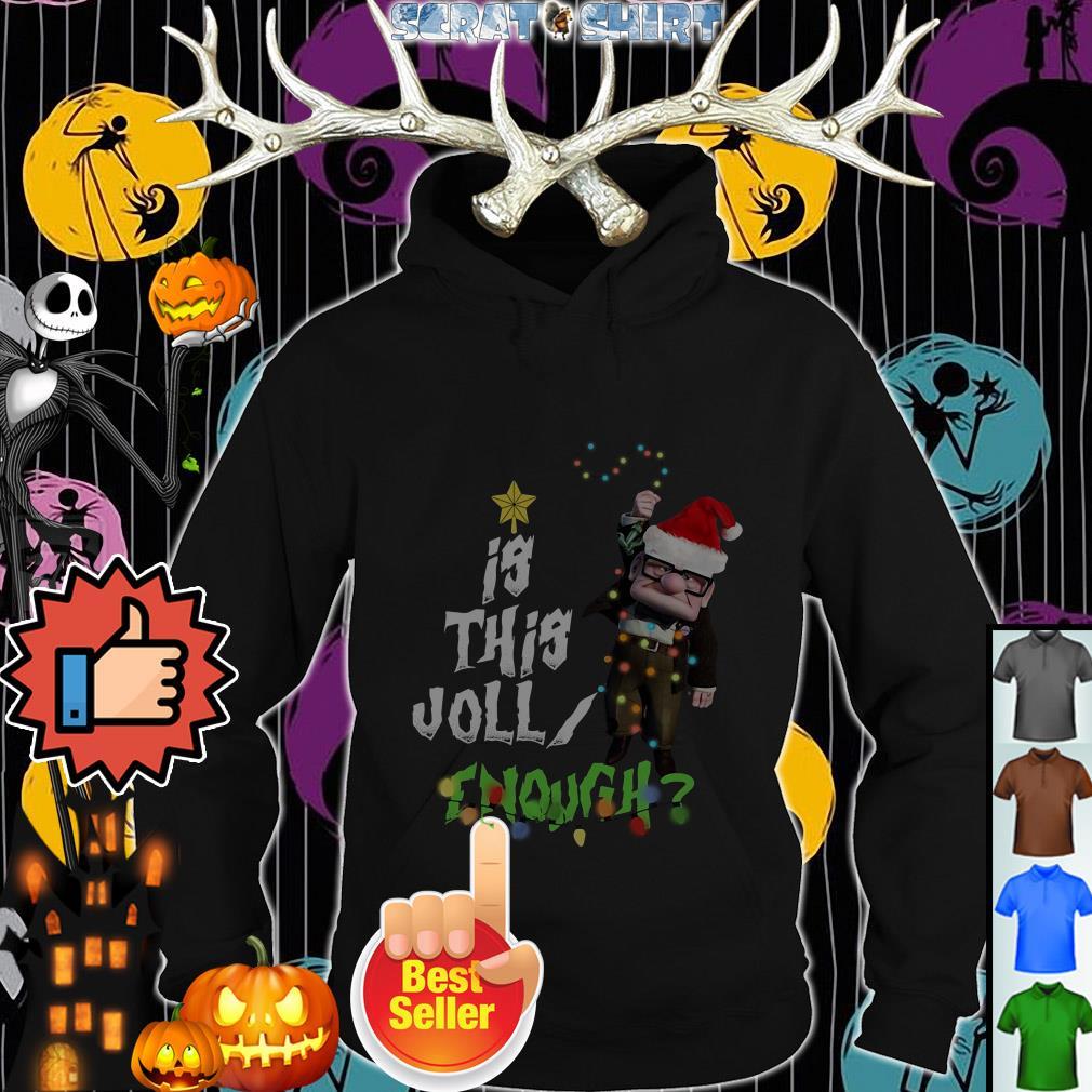 Carl Fredricksen Is this Jolly enough Christmas Hoodie