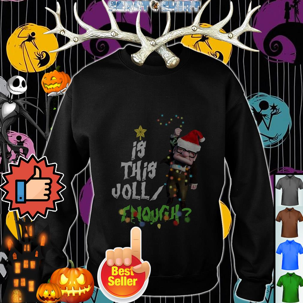 Official Carl Fredricksen Is this Jolly enough Christmas Sweater