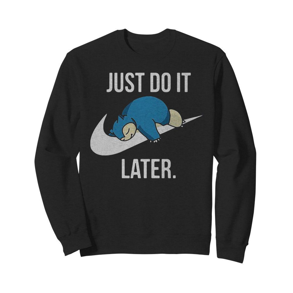 Official Just Do It Later Pokemon Sweater