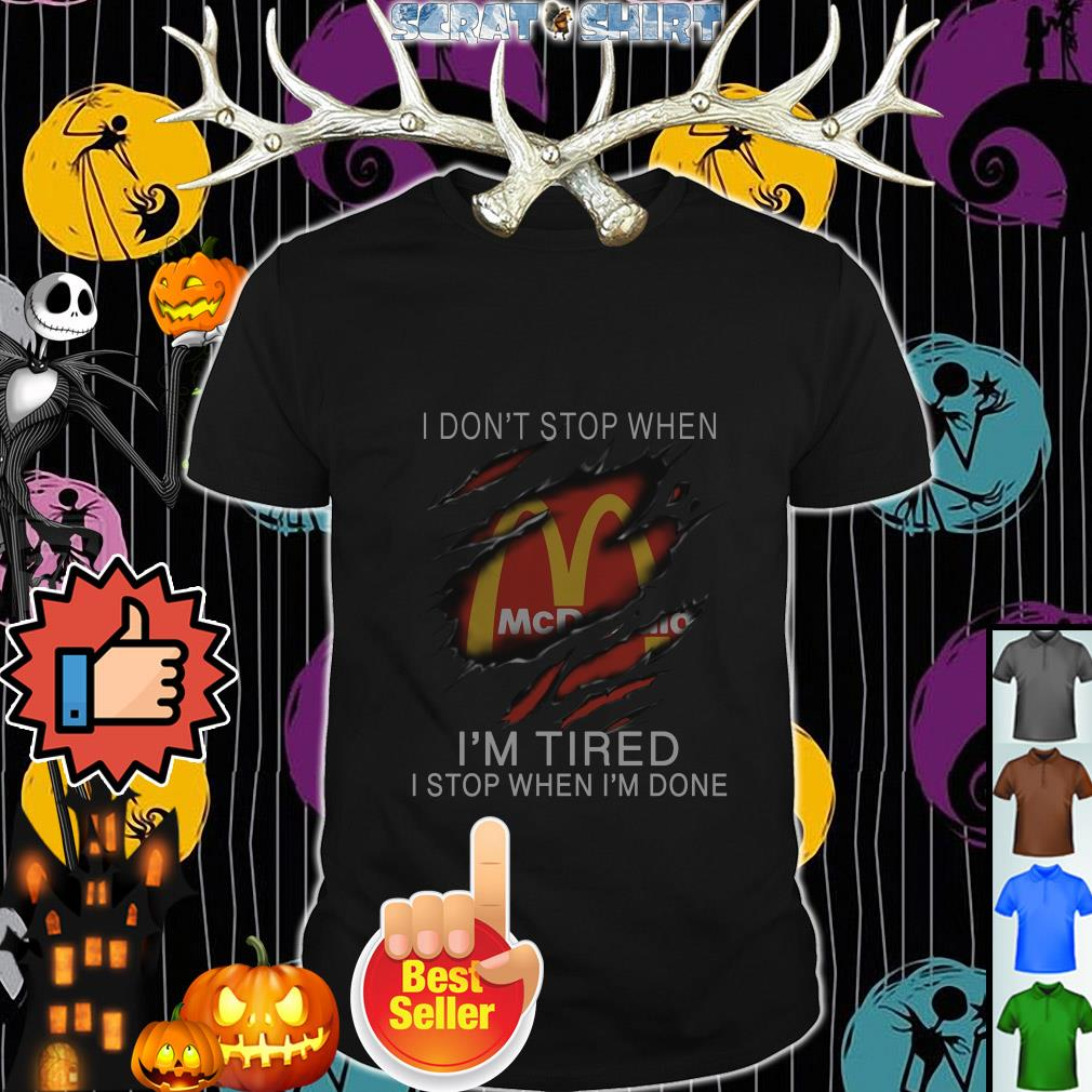 Official Mcdonalds I don't stop when I'm tired I stop when I'm done shirt