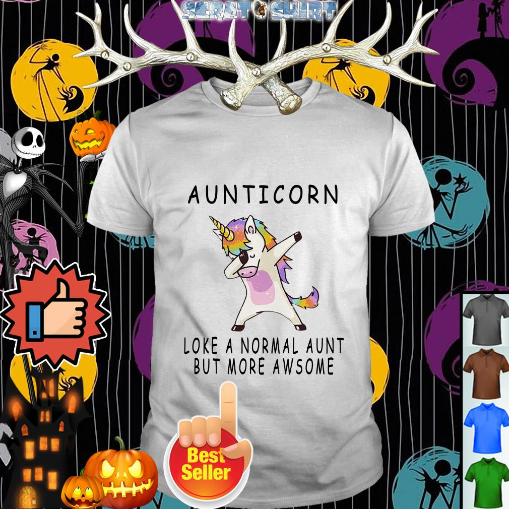 Official Unicorn aunticorn loke a normal aunt but more awesome shirt