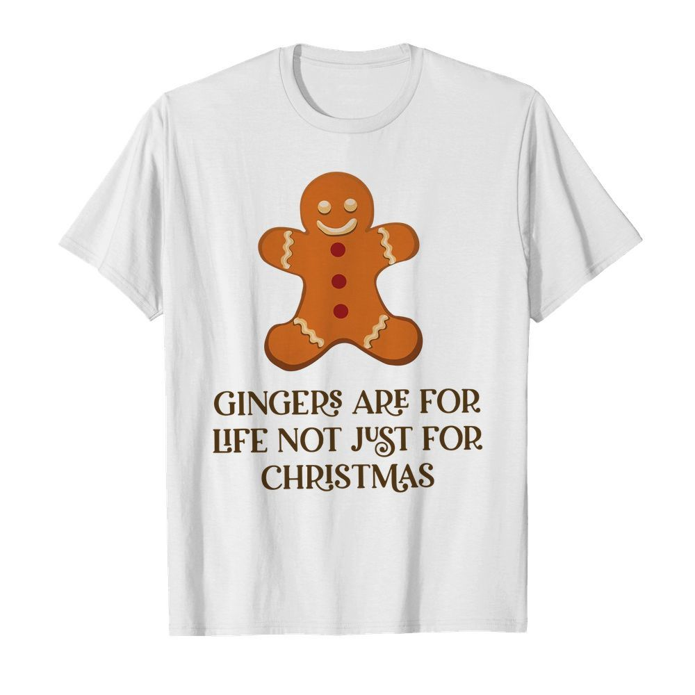 Official Gingers are for life not just for Christmas Guys shirt