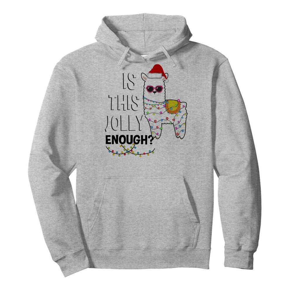Official Llama is this jolly enough Christmas lights Hoodie