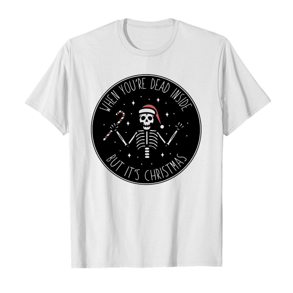 Official Skeleton Santa Hat When you're dead inside but It's Christmas shirt