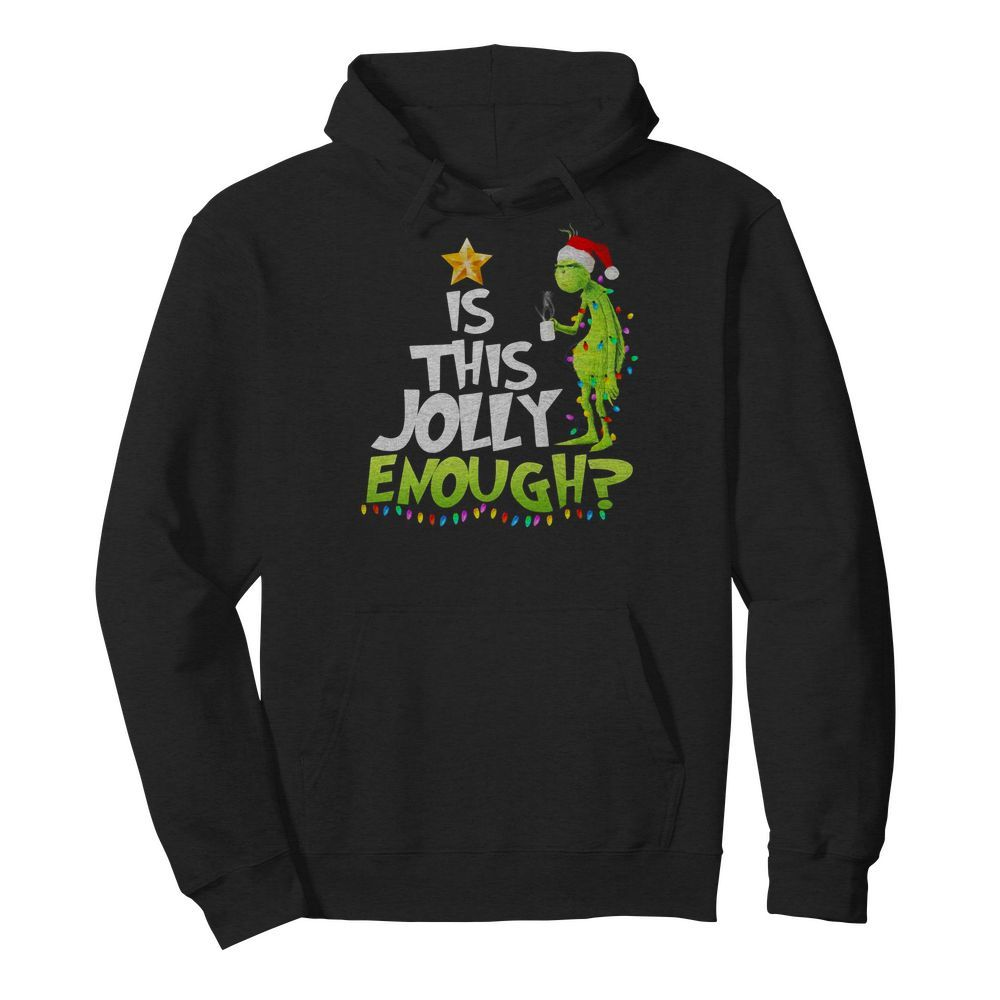 Official The Grinch is this jolly enough Christmas Hoodie