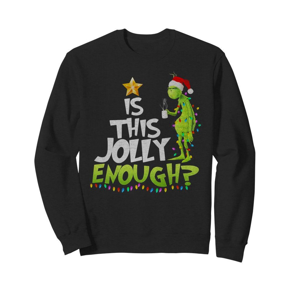 Official The Grinch is this jolly enough Christmas Sweater
