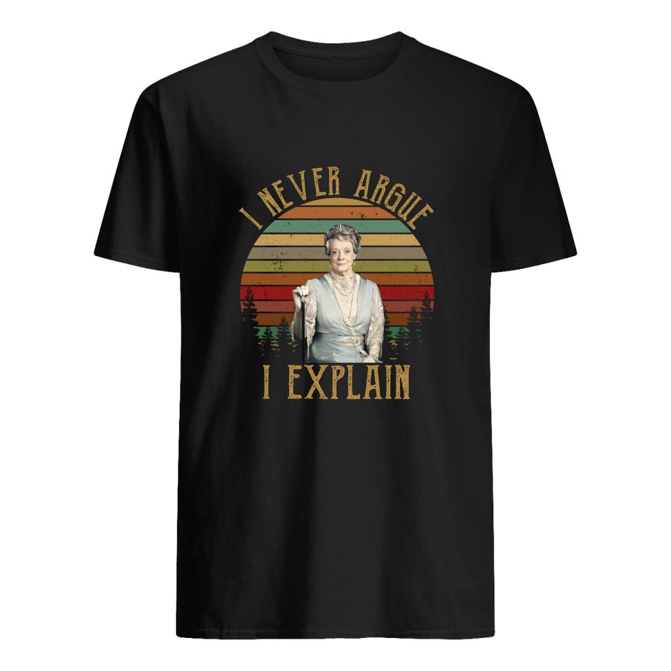 Official Violet Crawley I Never Argue I Explain Vintage Shirt