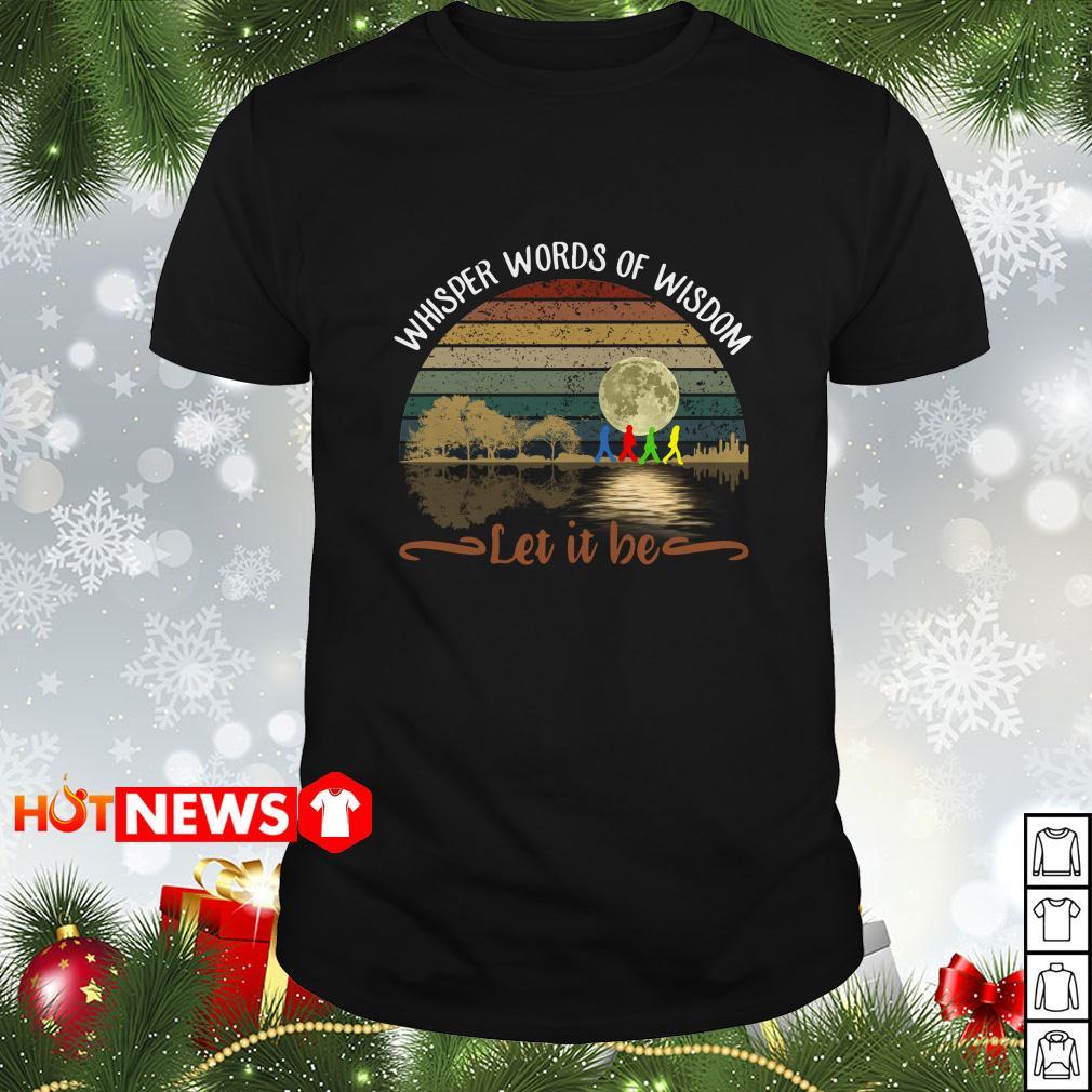 Whisper Words of wisdom Let it be vintage shirt