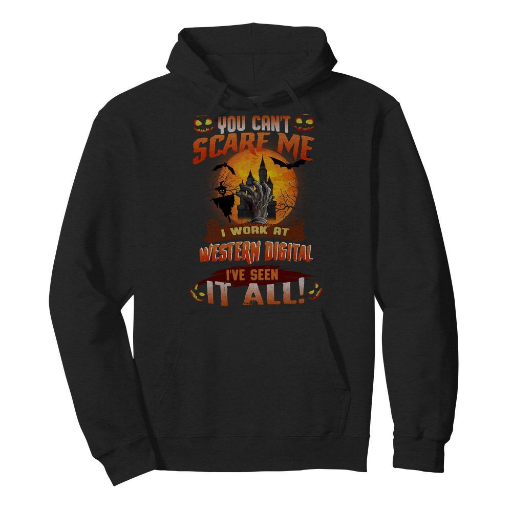 Official You can't scare me I work at Western digital I've seen it all Halloween Hoodie