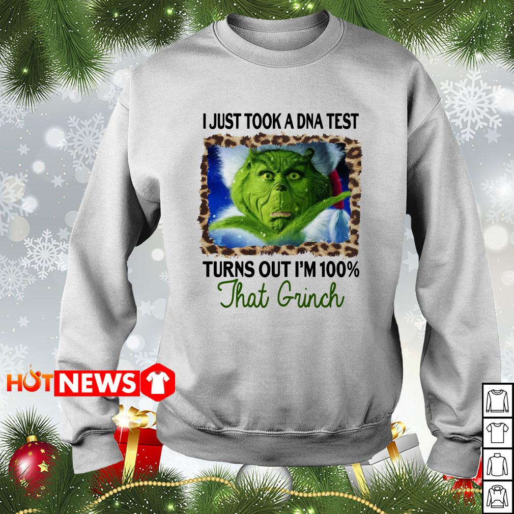 Grinch Stole I just took a DNA test turns out I'm 100 that Grinch Christmas sweater