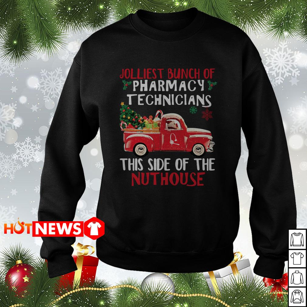 Jolliest Bunch of pharmacy technicians this side of the nuthouse Christmas sweater, shirt