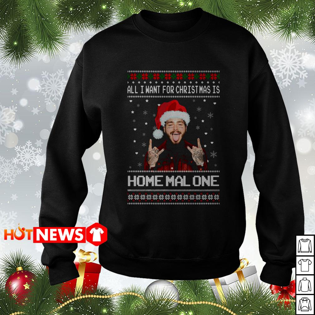 Post Malone all I want for Christmas is Home Malone Christmas sweater