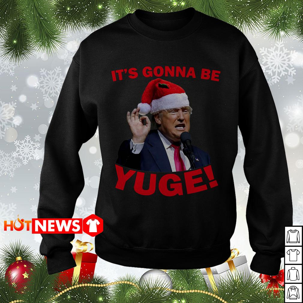 Donald Trump It's Gonna be Yuge Christmas sweater