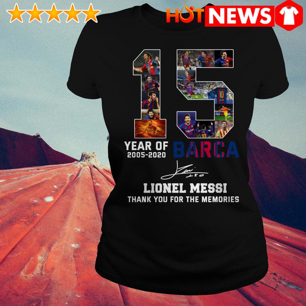 15 Year of 2005-2020 Barca Lionel Messi thank you for the memories Ladies Tee