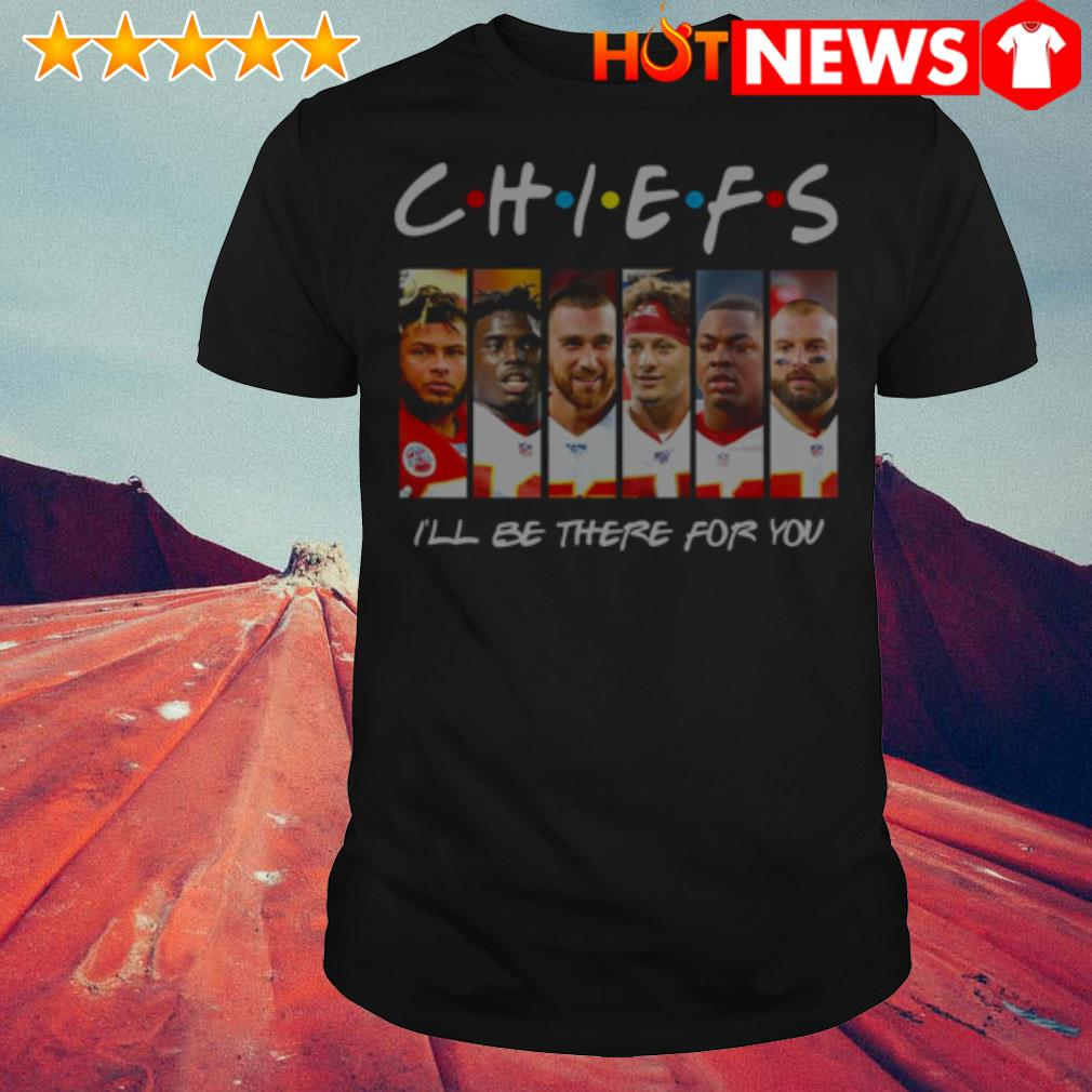 Kansas City Chiefs I'll be there for you Friends shirt