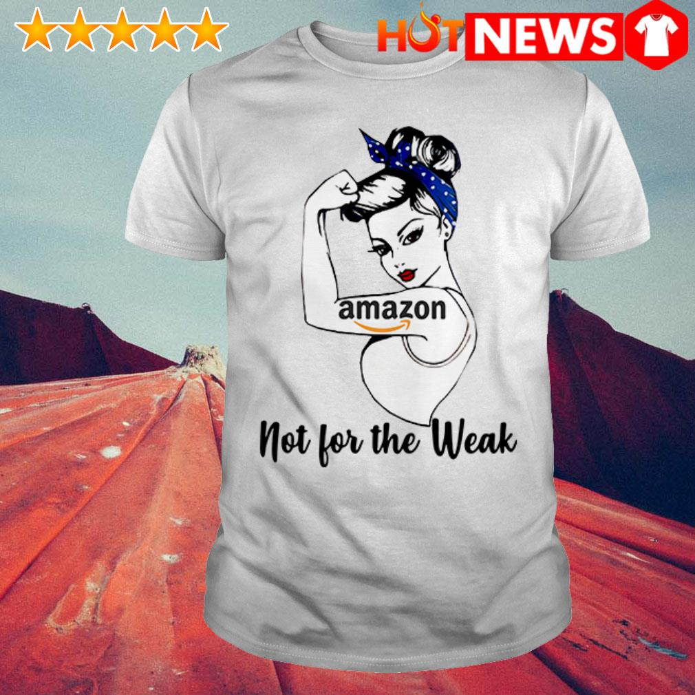 Awesome Strong woman tattoos Amazon not for the weak shirt