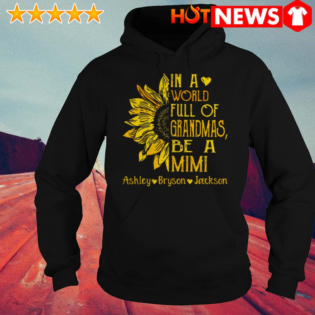 Awesome Sunflower in a world full of Grandmas be a Mimi Ashley Bryson Jackson Hoodie
