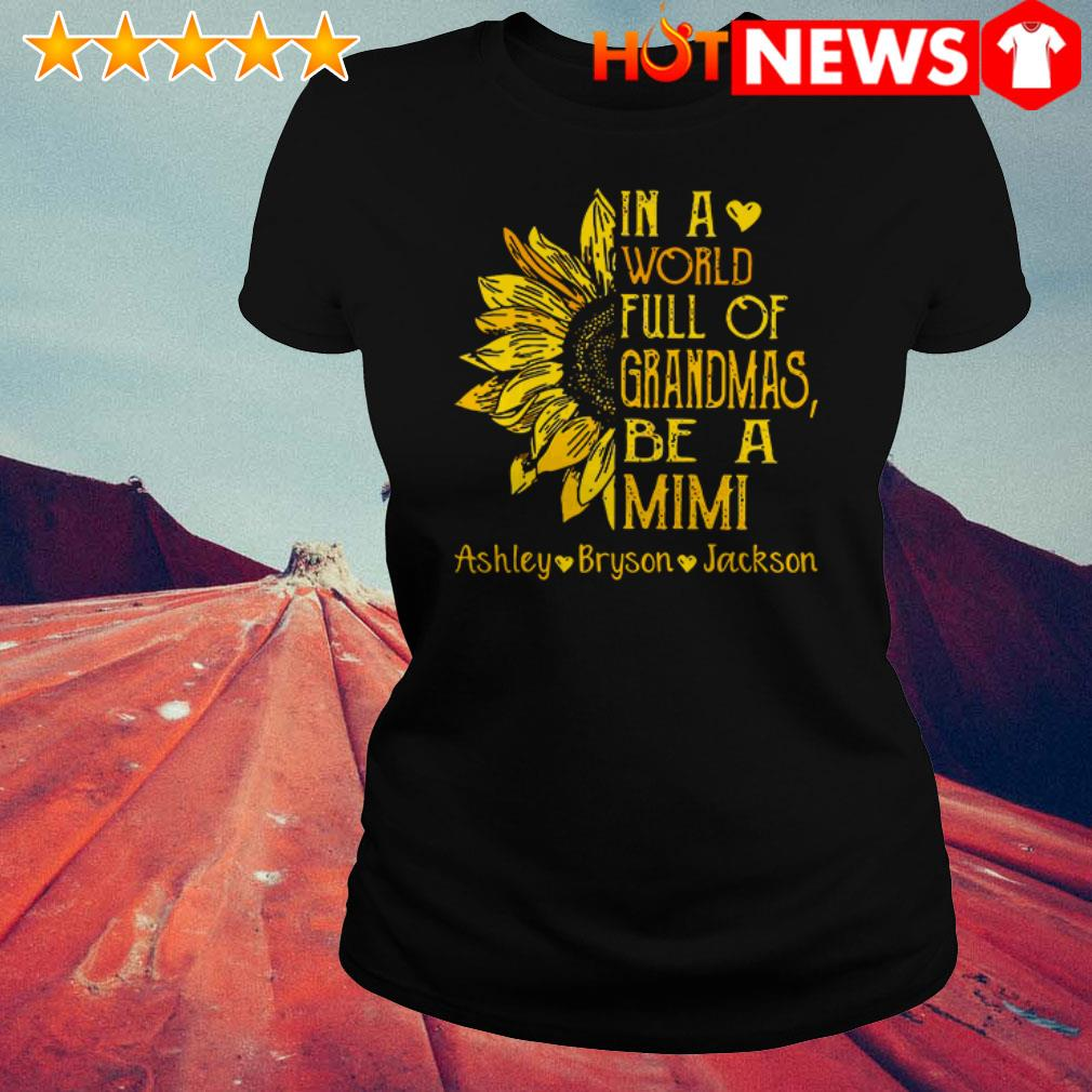 Awesome Sunflower in a world full of Grandmas be a Mimi Ashley Bryson Jackson Ladies Tee