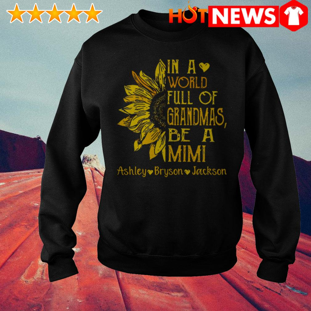 Awesome Sunflower in a world full of Grandmas be a Mimi Ashley Bryson Jackson Sweater