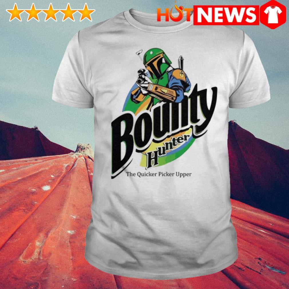 Bounty hunter the quicker picker upper shirt