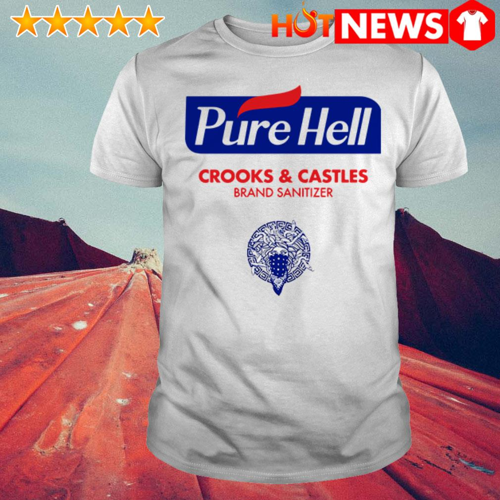 Crooks and Castles brand sanitizer Pure Hell shirt