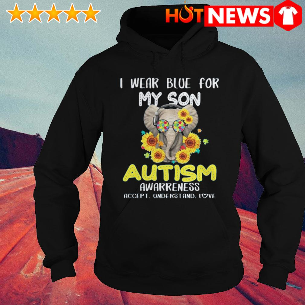 Elephant I wear blue for my son autism awarreness accept understand love Hoodie