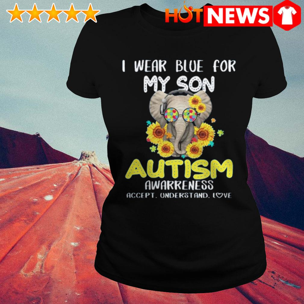 Elephant I wear blue for my son autism awarreness accept understand love  Ladies Tee