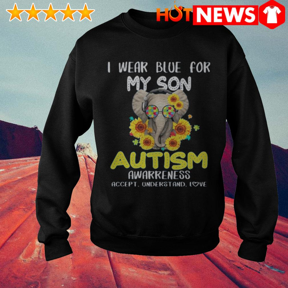 Elephant I wear blue for my son autism awarreness accept understand love Sweater