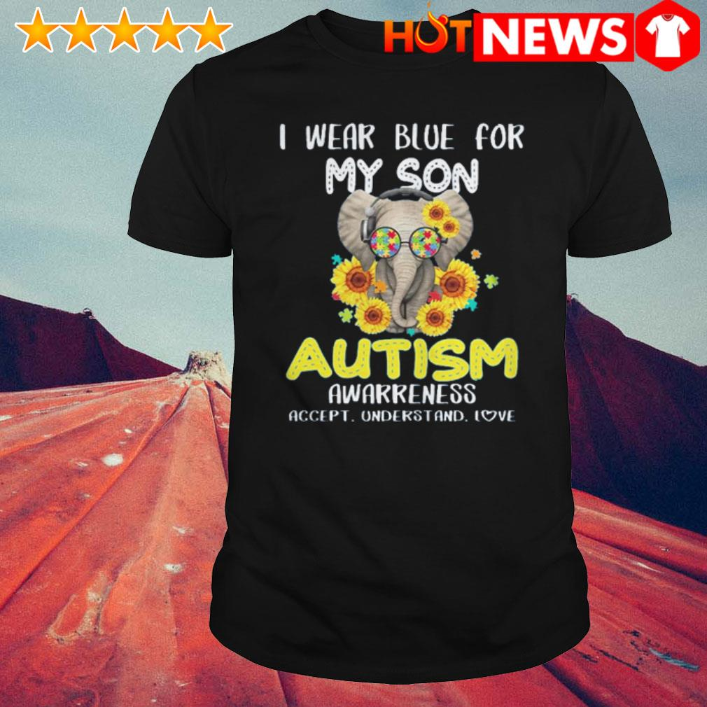 Elephant I wear blue for my son autism awarreness accept understand love shirt