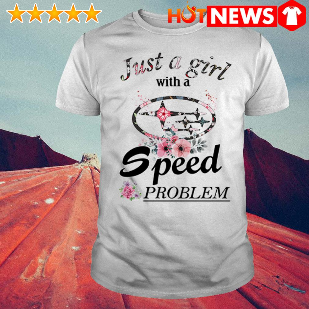 Flower just a girl with a speed problem Subaru shirt