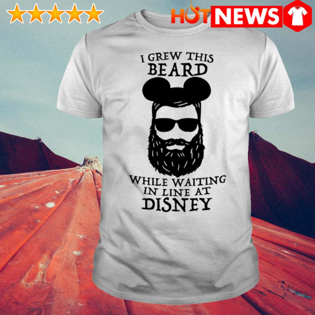 I grew this beard while waiting in line at Disney shirt