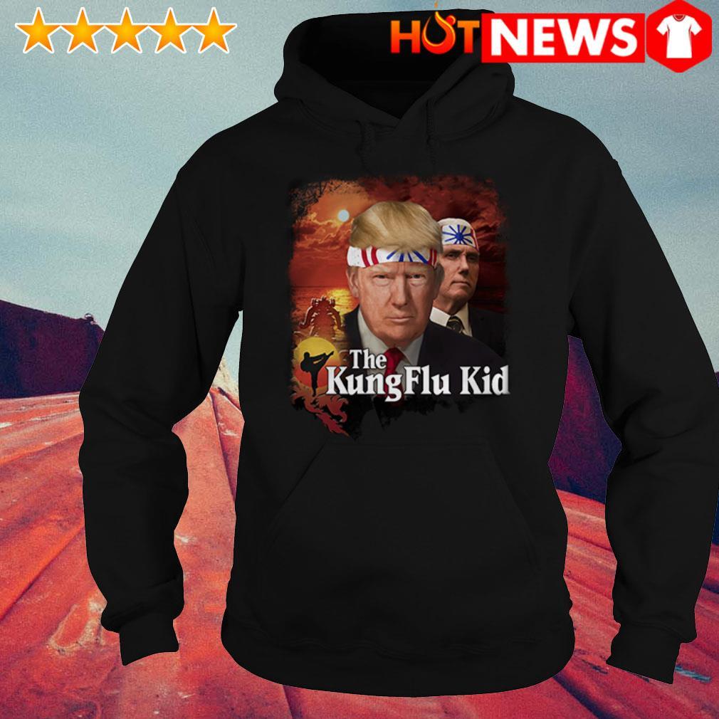 The Kung Flu Kid Trump Hoodie