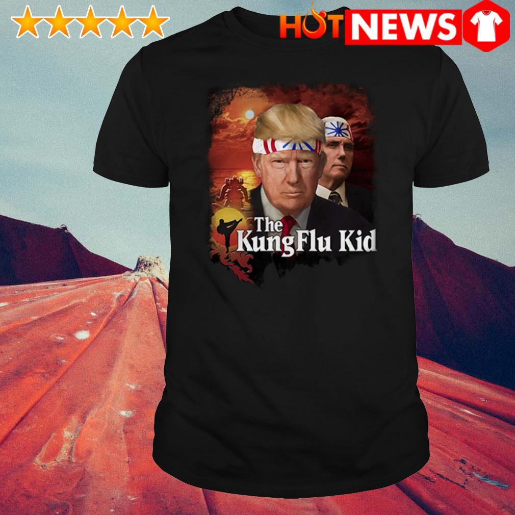 The Kung Flu Kid Trump shirt
