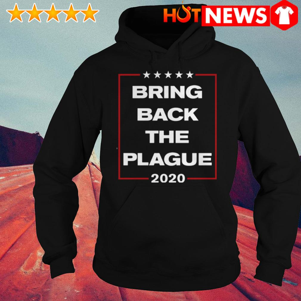 Official 2020 Bring back the plague Hoodie