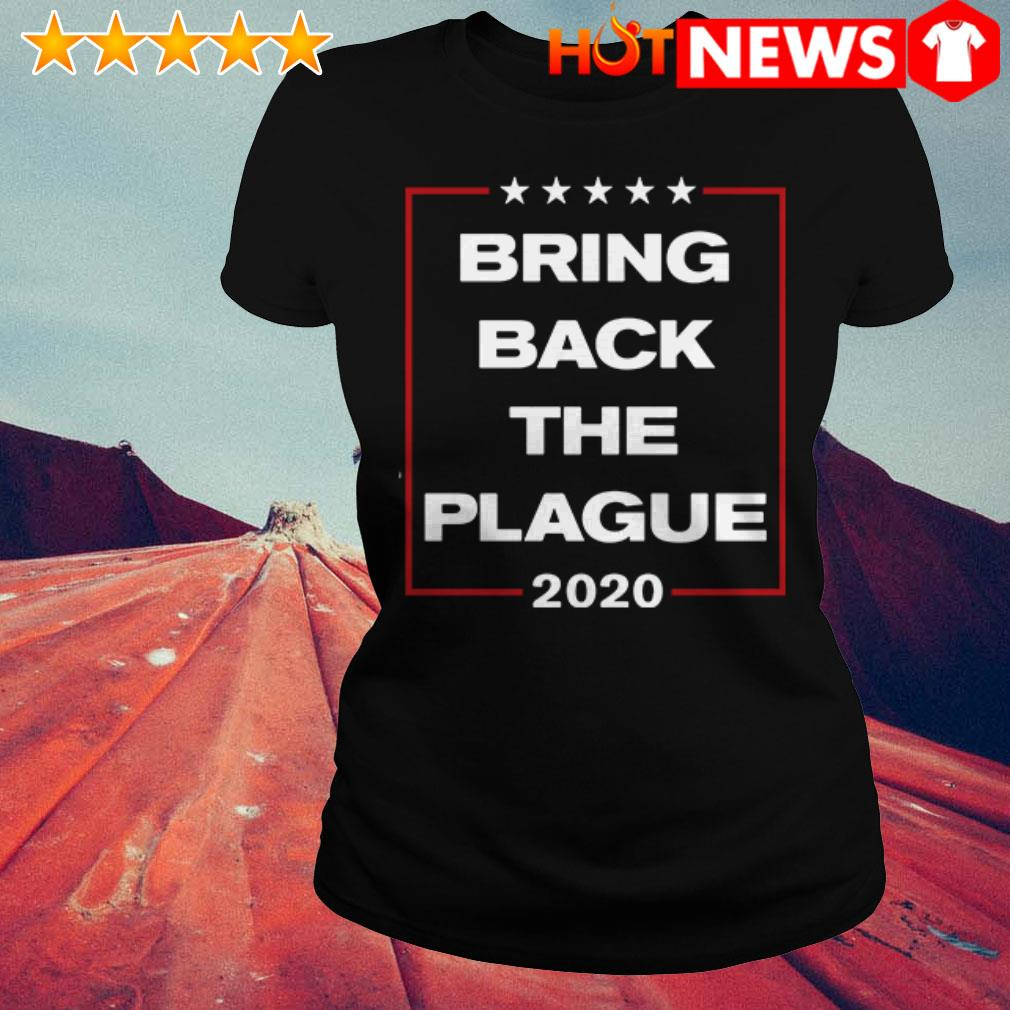 Official 2020 Bring back the plague Ladies Tee