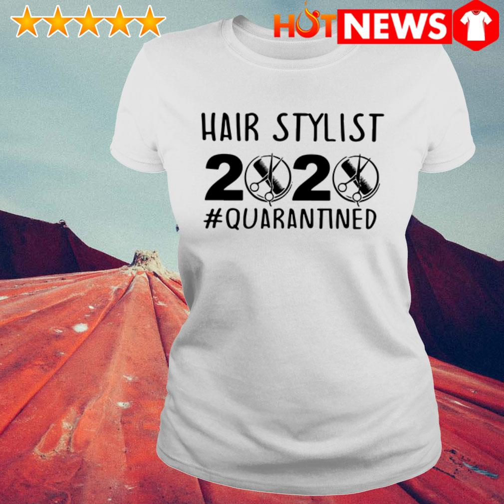 Official Hair stylist 2020 Quarantined Ladies Tee